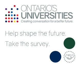 Ontario's Universities. Help shape the future. Take the Survey.